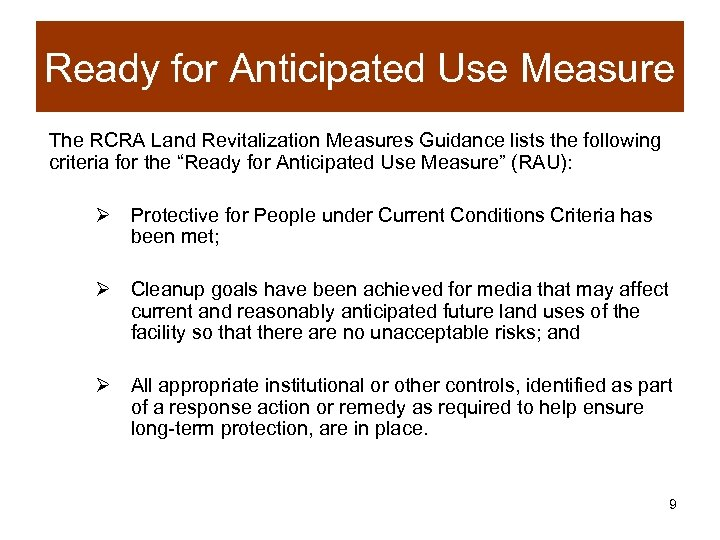 Ready for Anticipated Use Measure The RCRA Land Revitalization Measures Guidance lists the following