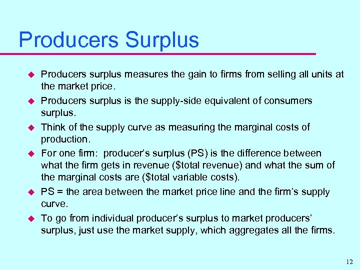 Producers Surplus u u u Producers surplus measures the gain to firms from selling