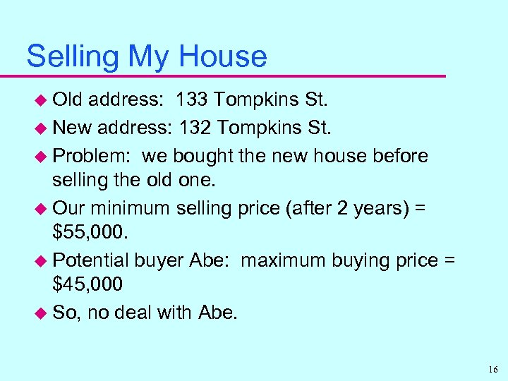 Selling My House u Old address: 133 Tompkins St. u New address: 132 Tompkins