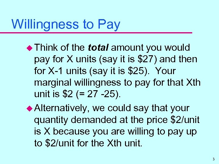 Willingness to Pay u Think of the total amount you would pay for X