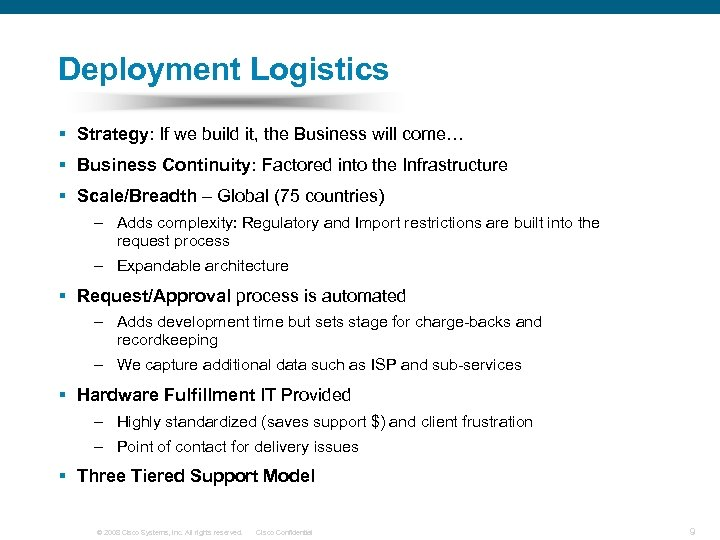 Deployment Logistics § Strategy: If we build it, the Business will come… § Business