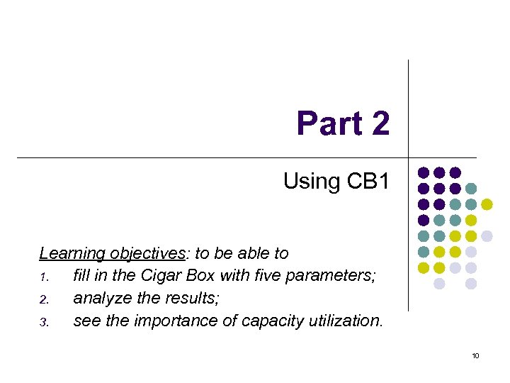 Part 2 Using CB 1 Learning objectives: to be able to 1. fill in
