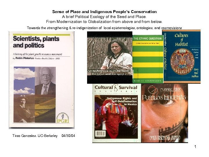 Sense of Place and Indigenous People's Conservation A brief Political Ecology of the Seed