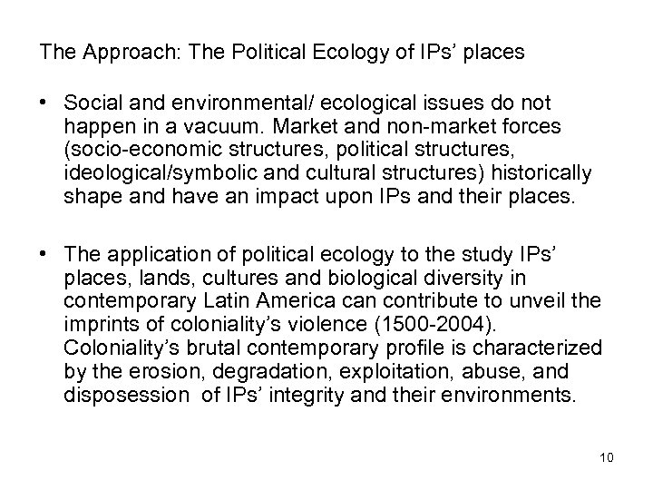 The Approach: The Political Ecology of IPs' places • Social and environmental/ ecological issues