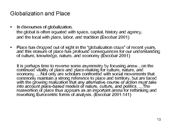 Globalization and Place • In discourses of globalization, globalization the global is often equated