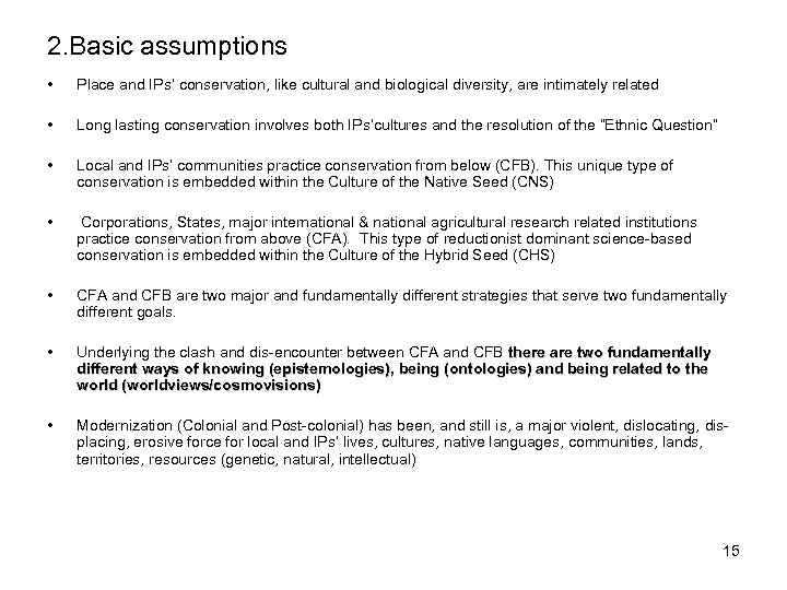 2. Basic assumptions • Place and IPs' conservation, like cultural and biological diversity, are