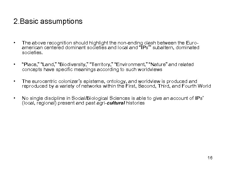 2. Basic assumptions • The above recognition should highlight the non-ending clash between the