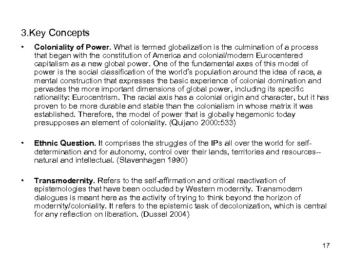 3. Key Concepts • Coloniality of Power. What is termed globalization is the culmination