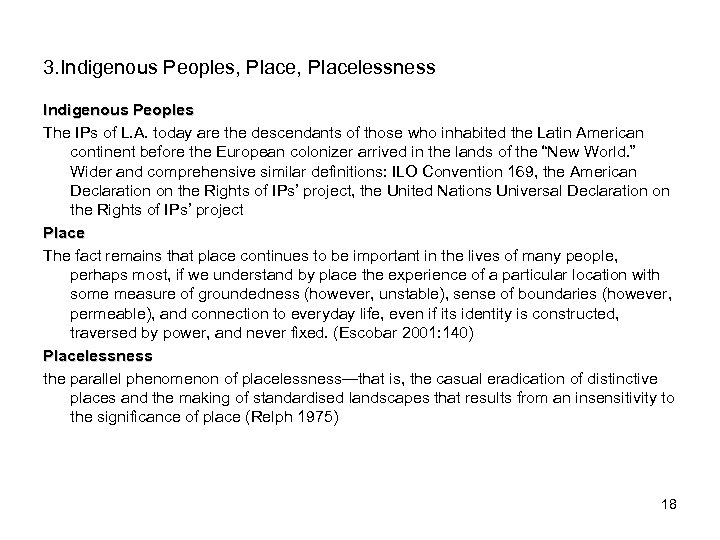 3. Indigenous Peoples, Placelessness Indigenous Peoples The IPs of L. A. today are the