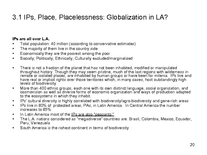 3. 1 IPs, Placelessness: Globalization in LA? IPs are all over L. A. •