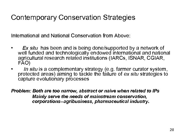 Contemporary Conservation Strategies International and National Conservation from Above: • Ex situ has been