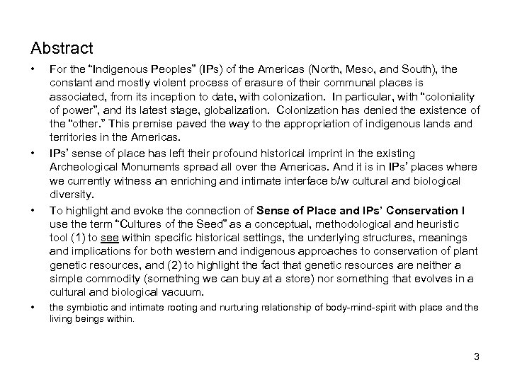 "Abstract • • For the ""Indigenous Peoples"" (IPs) of the Americas (North, Meso, and"