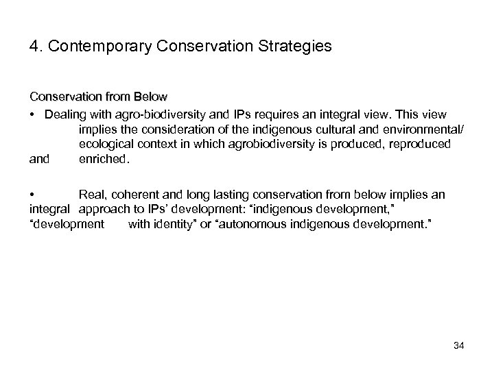 4. Contemporary Conservation Strategies Conservation from Below • Dealing with agro-biodiversity and IPs requires