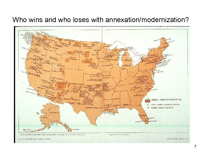 Who wins and who loses with annexation/modernization? 7