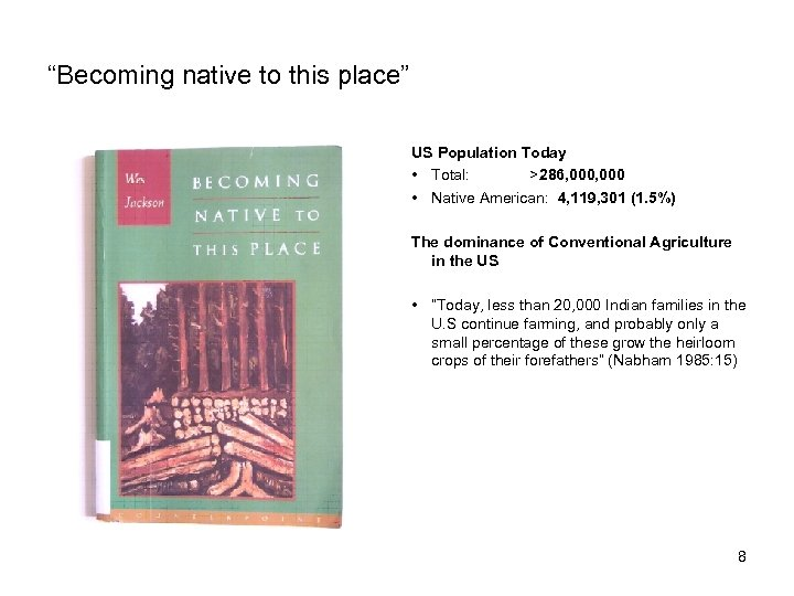 """Becoming native to this place"" US Population Today • Total: >286, 000 • Native"