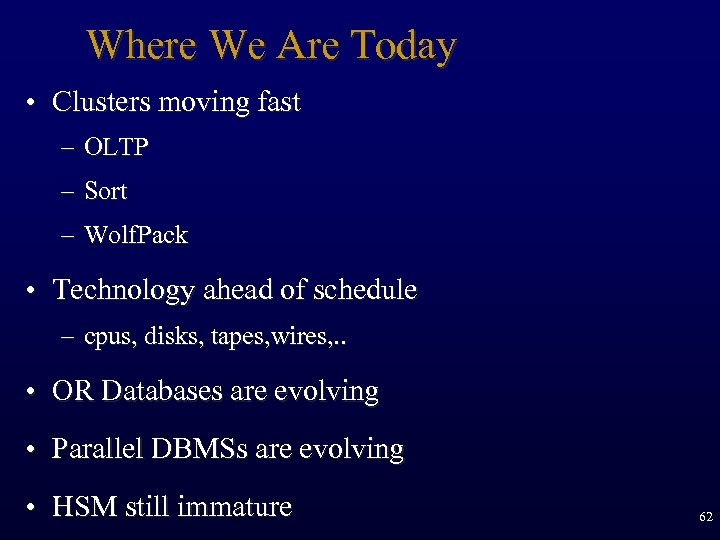 Where We Are Today • Clusters moving fast – OLTP – Sort – Wolf.