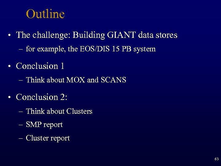 Outline • The challenge: Building GIANT data stores – for example, the EOS/DIS 15