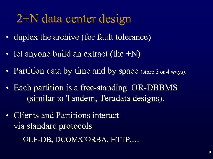 2+N data center design • duplex the archive (for fault tolerance) • let anyone