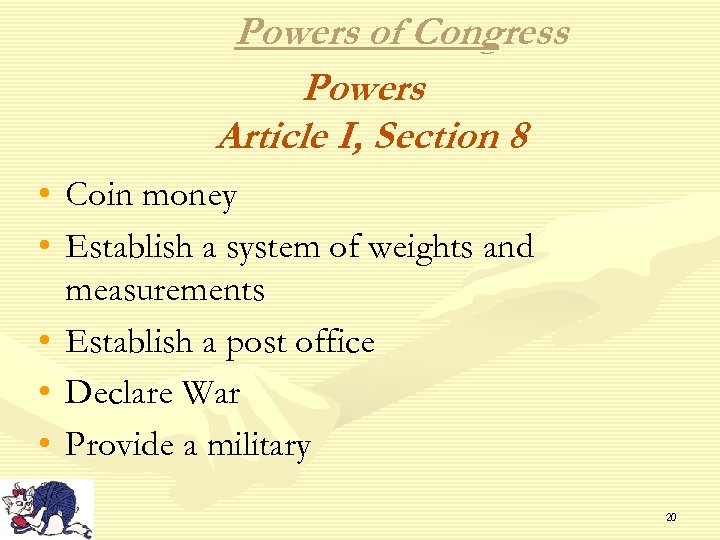 Powers of Congress Powers Article I, Section 8 • Coin money • Establish a