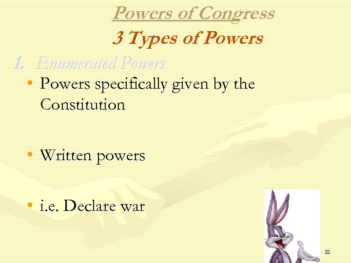 Powers of Congress 3 Types of Powers 1. Enumerated Powers • Powers specifically given