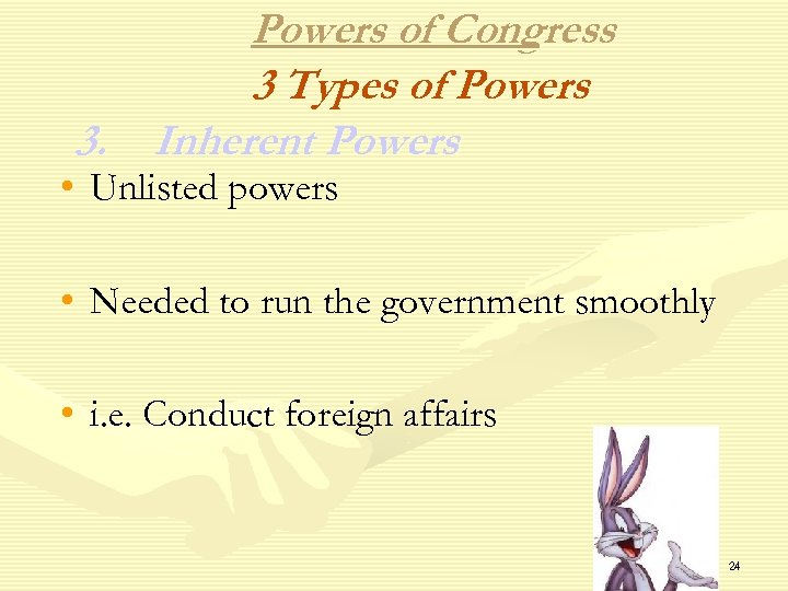 Powers of Congress 3 Types of Powers 3. Inherent Powers • Unlisted powers •