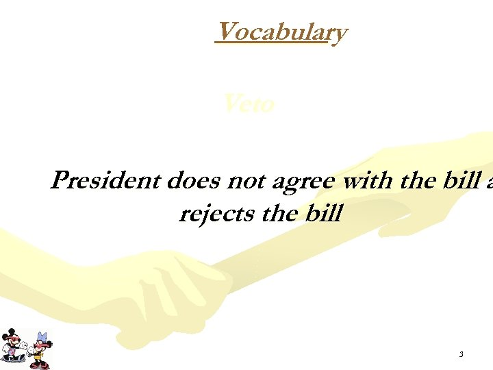 Vocabulary Veto President does not agree with the bill a rejects the bill 3