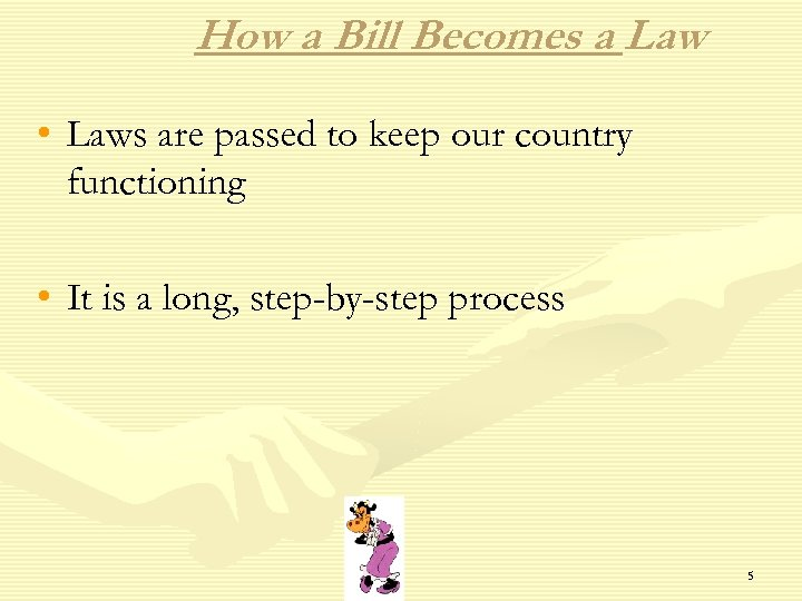 How a Bill Becomes a Law • Laws are passed to keep our country