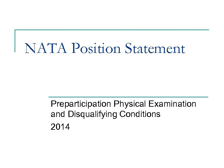 NATA Position Statement Preparticipation Physical Examination and Disqualifying Conditions 2014