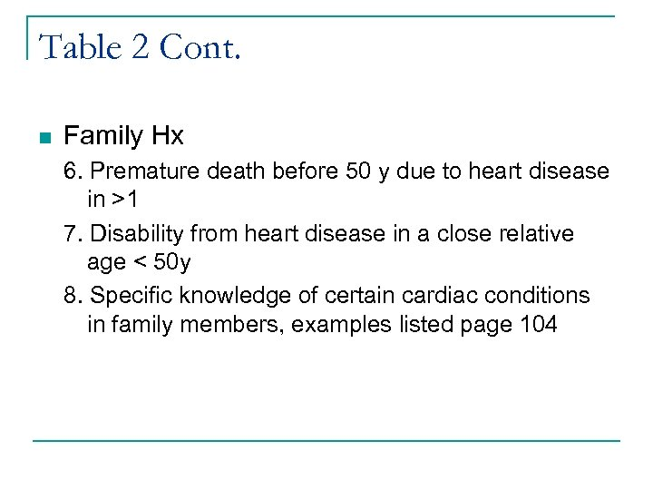Table 2 Cont. n Family Hx 6. Premature death before 50 y due to