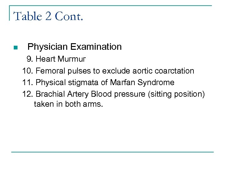Table 2 Cont. n Physician Examination 9. Heart Murmur 10. Femoral pulses to exclude
