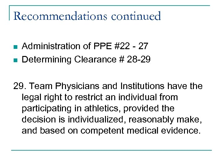 Recommendations continued n n Administration of PPE #22 - 27 Determining Clearance # 28