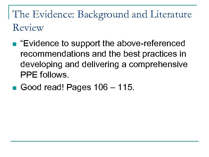 "The Evidence: Background and Literature Review n n ""Evidence to support the above-referenced recommendations"