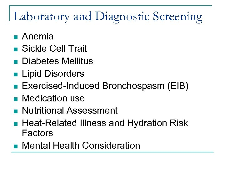 Laboratory and Diagnostic Screening n n n n n Anemia Sickle Cell Trait Diabetes