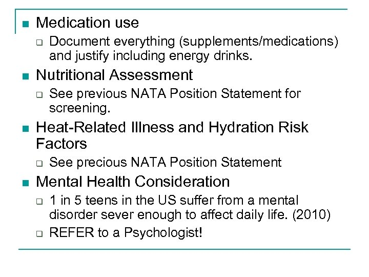 n Medication use q n Nutritional Assessment q n See previous NATA Position Statement