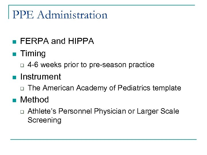 PPE Administration n n FERPA and HIPPA Timing q n Instrument q n 4