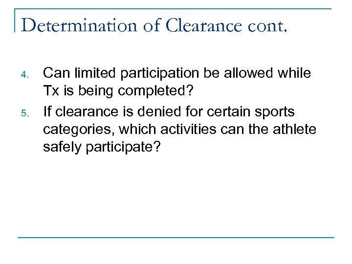 Determination of Clearance cont. 4. 5. Can limited participation be allowed while Tx is