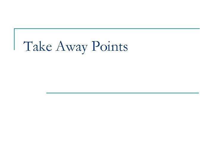Take Away Points