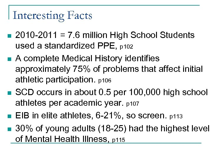 Interesting Facts n n n 2010 -2011 = 7. 6 million High School Students