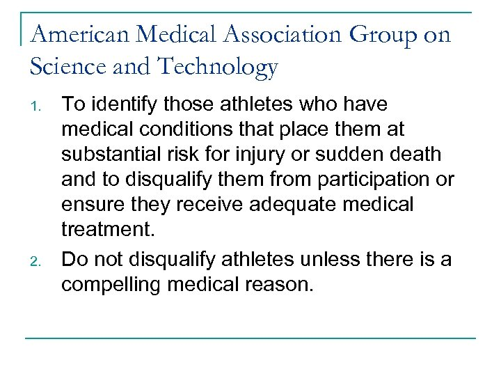 American Medical Association Group on Science and Technology 1. 2. To identify those athletes