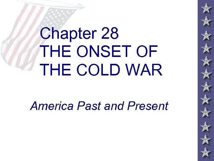 Chapter 28 THE ONSET OF THE COLD WAR America Past and Present