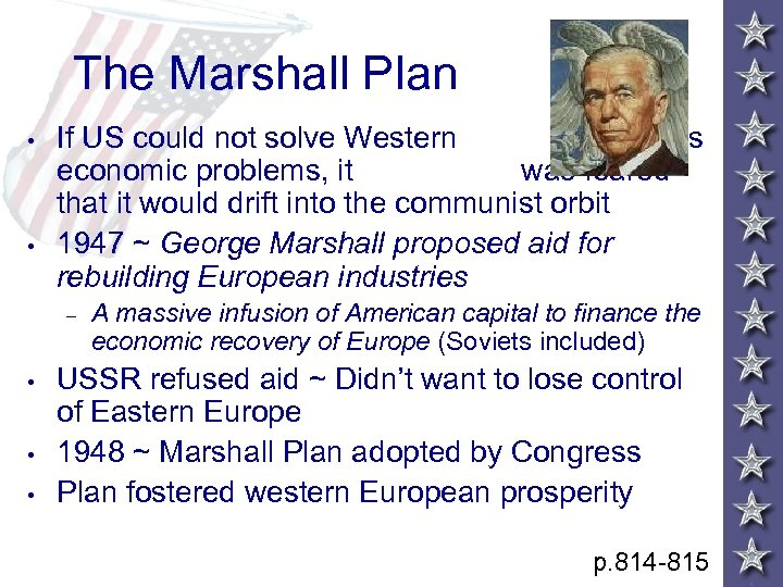 The Marshall Plan • • If US could not solve Western Europe's economic problems,