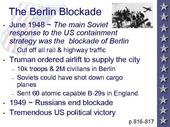 The Berlin Blockade • June 1948 ~ The main Soviet response to the US