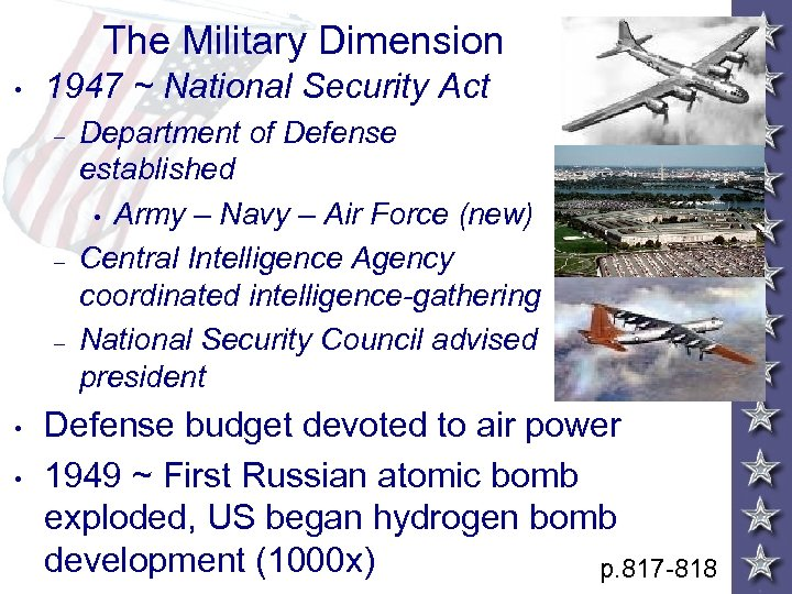 The Military Dimension • 1947 ~ National Security Act – – – • •