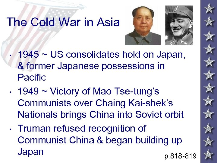 The Cold War in Asia • • • 1945 ~ US consolidates hold on
