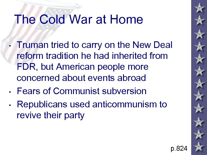 The Cold War at Home • • • Truman tried to carry on the