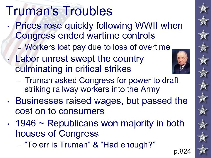 Truman's Troubles • Prices rose quickly following WWII when Congress ended wartime controls –