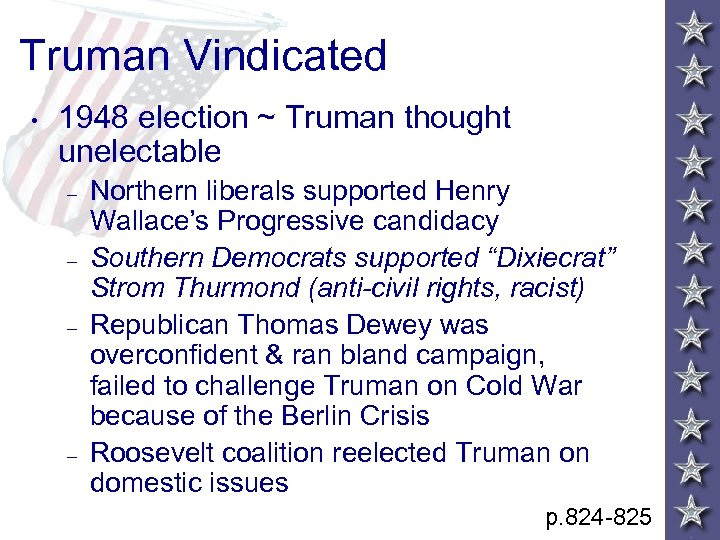 Truman Vindicated • 1948 election ~ Truman thought unelectable – – Northern liberals supported
