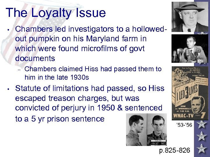 The Loyalty Issue • Chambers led investigators to a hollowedout pumpkin on his Maryland