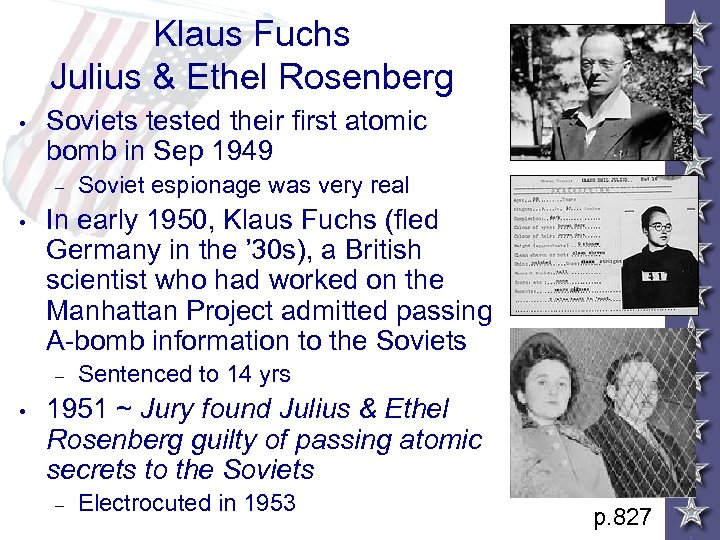 Klaus Fuchs Julius & Ethel Rosenberg • Soviets tested their first atomic bomb in
