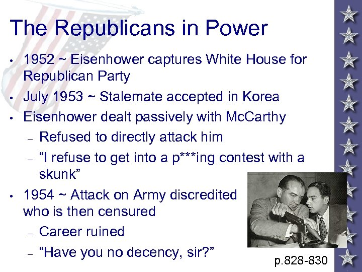 The Republicans in Power • • 1952 ~ Eisenhower captures White House for Republican